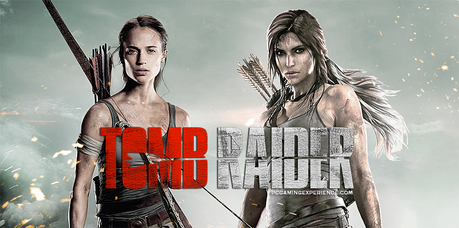 Tomb Raider 2018 Movie Vs 2013 Game Pc Gaming Experience
